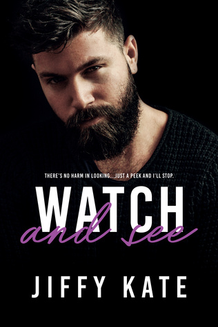 Watch and See by Jiffy Kate